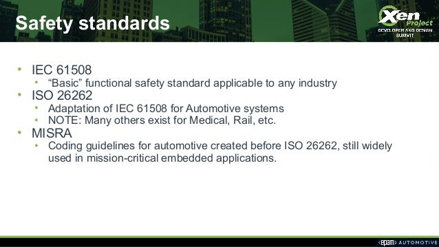 """Safety standards • IEC 61508 • """"Basic"""" functional safety standard applicable to any industry • ISO 26262 • Adaptation of I..."""