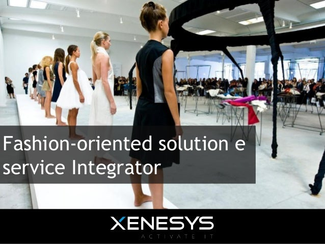 Fashion-oriented solution e service Integrator