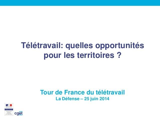 Télétravail: quelles opportunités pour les territoires ? Tour de France du télétravail La Défense – 25 juin 2014