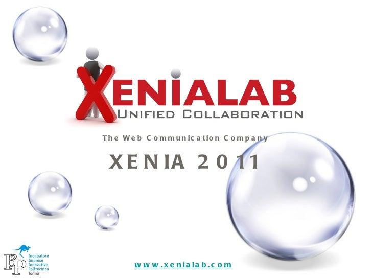 www.xenialab.com The Web Communication Company XENIA 2011