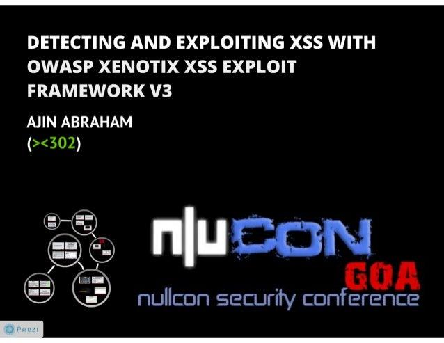 OWASP Xenotix XSS Exploit Framework v3 : Nullcon Goa 2013