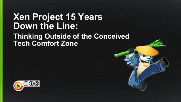 Xen Project 15 Years Down the Line: Thinking Outside of the Conceived Tech Comfort Zone