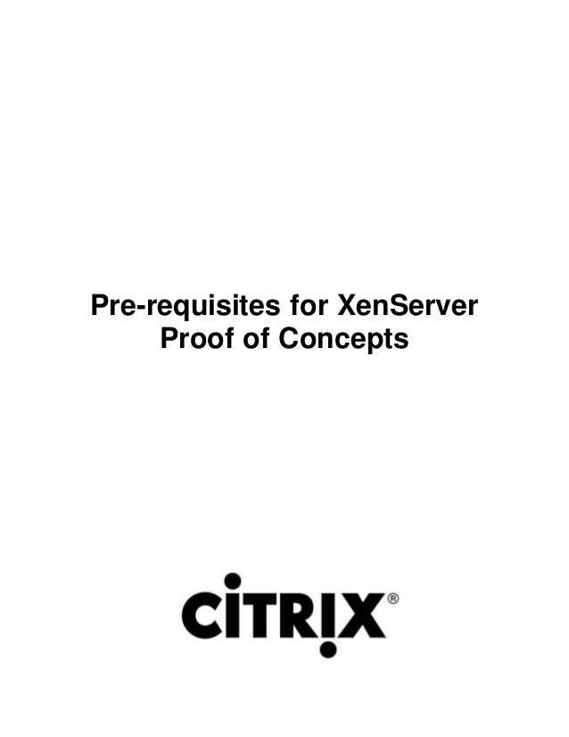 Pre-requisites for XenServer Proof of Concepts