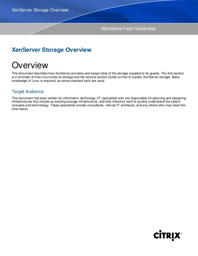 Worldwide Field Readiness XenServer Storage Overview Overview This document describes how XenServer provides and keeps tra...