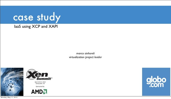 case study                IaaS using XCP and XAPI                                                     marco sinhoreli     ...