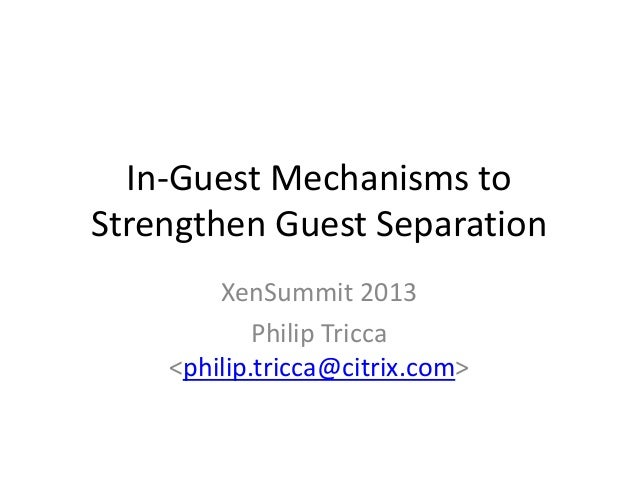 In-Guest Mechanisms to Strengthen Guest Separation XenSummit 2013 Philip Tricca <philip.tricca@citrix.com>