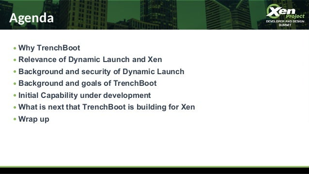 XPDDS19: How TrenchBoot is Enabling Measured Launch for Open-Source Platform Security - Daniel Smith, Apertus Solutions Slide 2