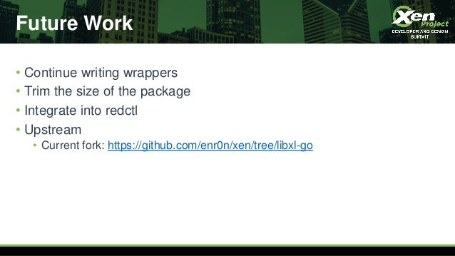 Future Work • Continue writing wrappers • Trim the size of the package • Integrate into redctl • Upstream • Current fork: ...