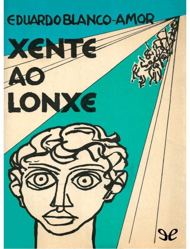 Xente ao lonxe é unha das grandes novelas corais da literatura galega. Un espectacular mosaico de voces e de historias na ...