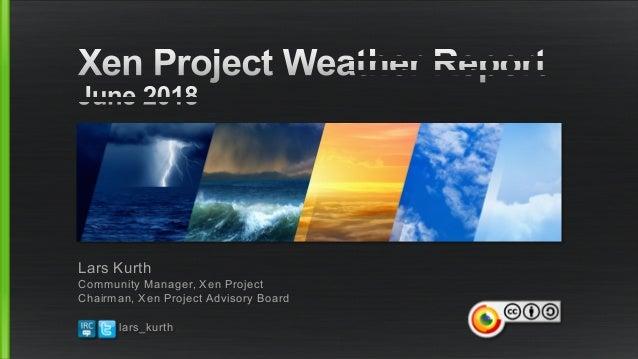 Lars Kurth Community Manager, Xen Project Chairman, Xen Project Advisory Board lars_kurth
