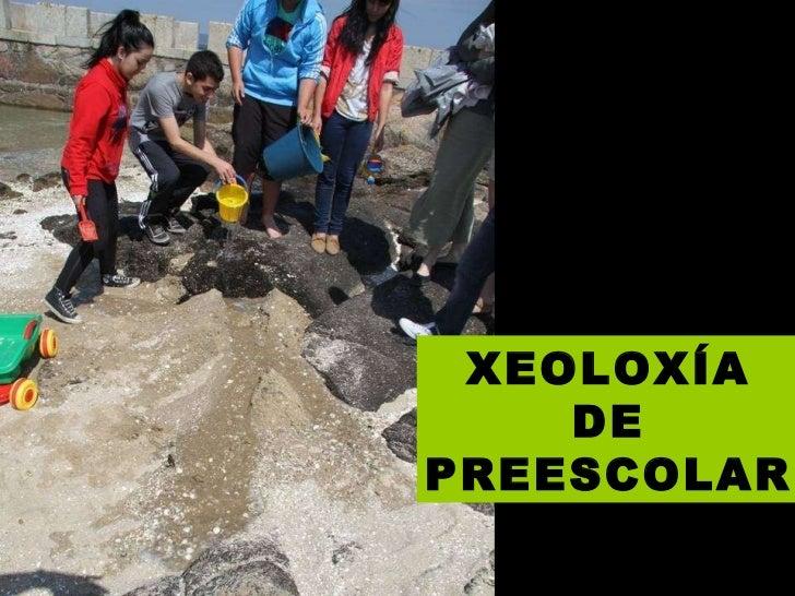 XEOLOXÍA DE PREESCOLAR