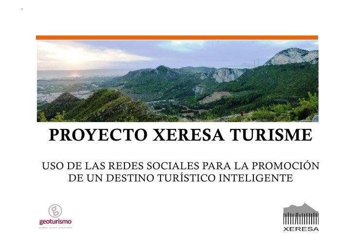 PROYECTO XERESA TURISMEUSO DE LAS REDES SOCIALES PARA LA PROMOCIÓN    DE UN DESTINO TURÍSTICO INTELIGENTE