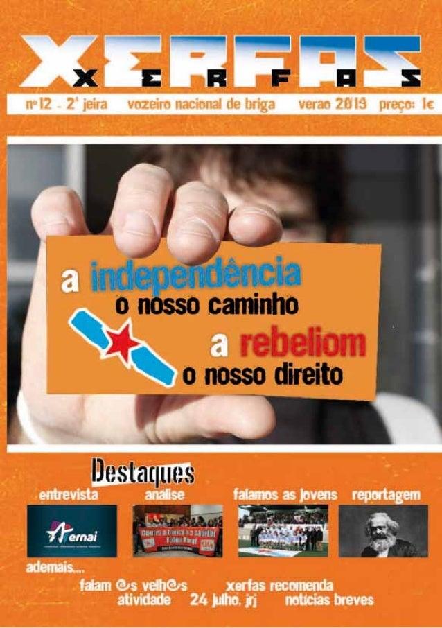 Colecçom: XERFAS, Vozeiro Nacional nº 12 - 2ª jeira verao 2013 www.briga-galiza.org nacional@briga-galiza.org facebook, tu...