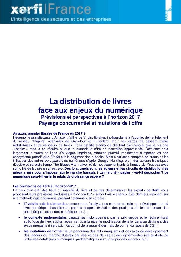 La distribution de livres face aux enjeux du numérique Prévisions et perspectives à l'horizon 2017 Paysage concurrentiel e...