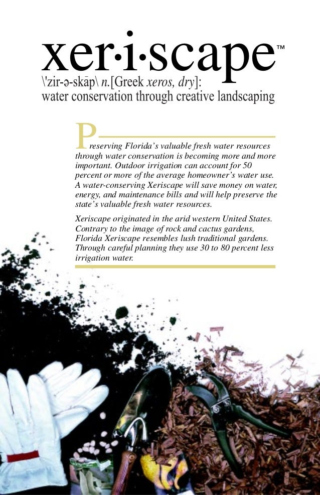xer•i•scape                                                ™ P   reserving Florida's valuable fresh water resources throug...