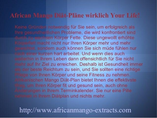 African Mango Diät-Pläne wirklich Your Life! Keine Gründen notwendig für Sie sein, um erfolgreich als Ihre gesundheitliche...