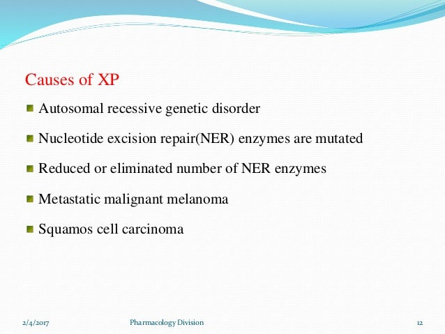 a study on xeroderma pigmentosum xp and the cause of the recessive disorder Xeroderma pigmentosum causes xp is an autosomal recessive inherited disorder the disorder is inherited from both your mother and father at the same time.