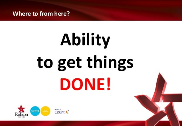 Where to from here?  Ability to get things DONE!