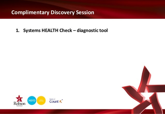 Complimentary Discovery Session 1. Systems HEALTH Check – diagnostic tool