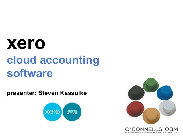xero cloud accounting software presenter: Steven Kassulke