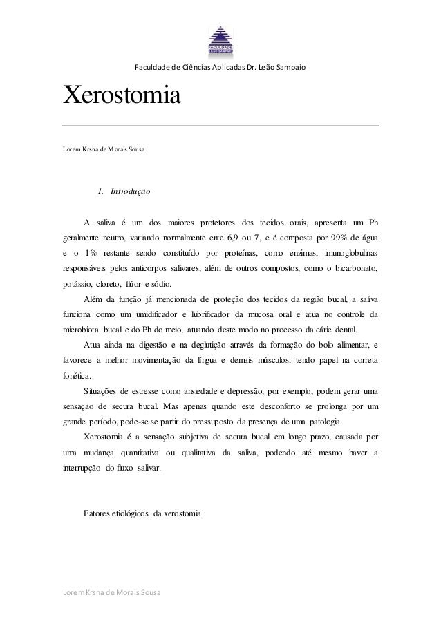 Faculdade de Ciências Aplicadas Dr. Leão Sampaio LoremKrsna de Morais Sousa Xerostomia Lorem Krsna de Morais Sousa 1. Intr...