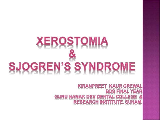  The subjective feeling of oral dryness is termed as xerostomia.  Xerostomia is a symptom not diagnosis or disease.  It...