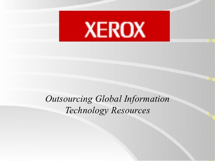 Outsourcing Global Information    Technology Resources