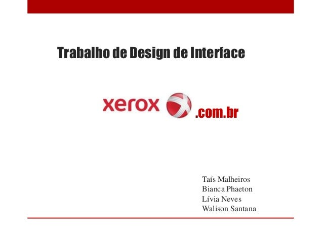 Trabalho de Design de Interface Taís Malheiros Bianca Phaeton Lívia Neves Walison Santana .com.br