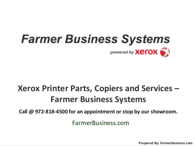 Xerox Printer Parts, Copiers and Services – Farmer Business Systems Call @ 972-818-4500 for an appointment or stop by our ...