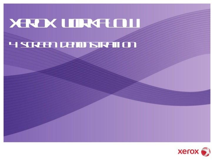 Xerox Workflow 4 screen demonstration