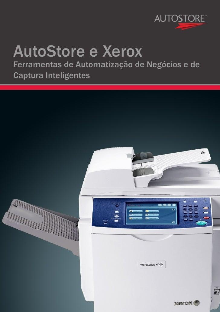 AutoStore e XeroxFerramentas de Automatização de Negócios e deCaptura Inteligentes