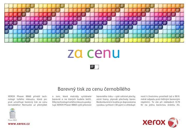 za cenu                                           Barevný tisk za cenu černobílého XEROX Phaser 8860 přináší tech-      o ...