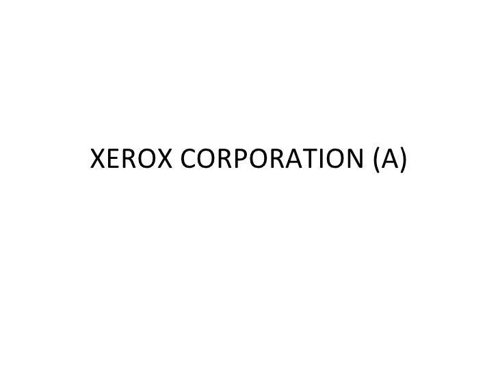 XEROX CORPORATION (A)