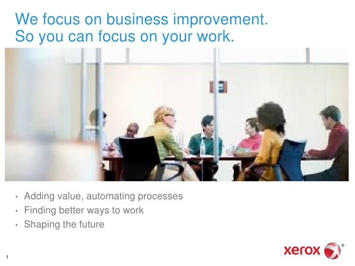 We focus on business improvement.    So you can focus on your work.    •   Adding value, automating processes    •   Findi...