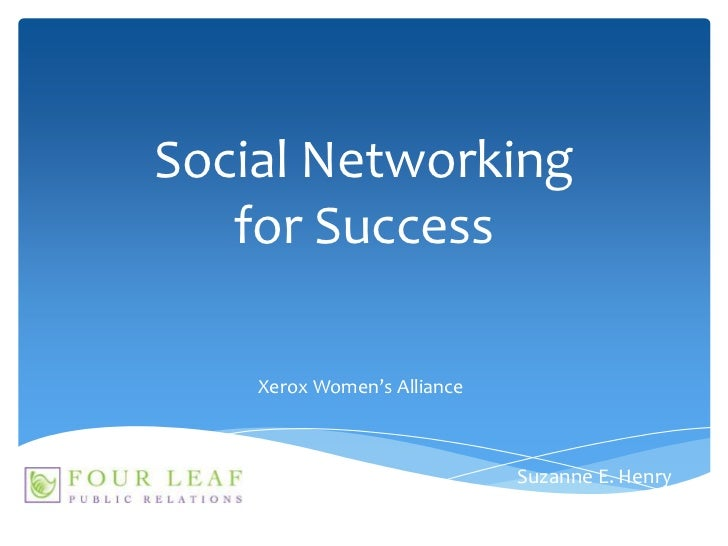 Social Networking for Success<br />Xerox Women's Alliance<br />Suzanne E. Henry<br />
