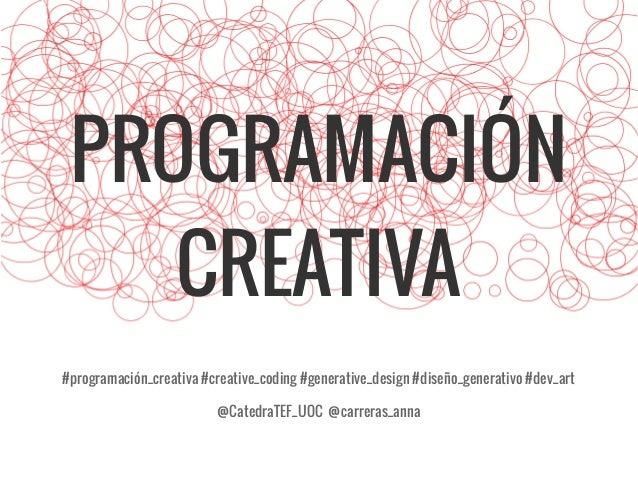 PROGRAMACIÓN CREATIVA #programación_creativa #creative_coding #generative_design #diseño_generativo #dev_art @CatedraTEF_U...
