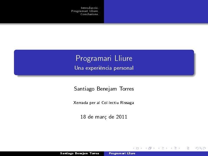Introducció.      Programari Lliure.           Conclusions.        Programari Lliure        Una experiència personal      ...