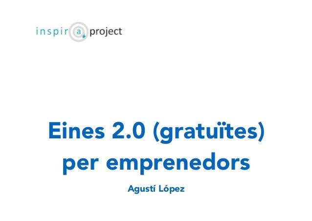 Eines 2.0 (gratuïtes) per emprenedors Agustí López