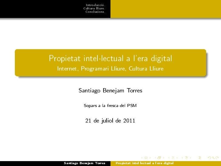 Introducció.              Cultura lliure.               Conclusions.Propietat intel·lectual a lera digital  Internet, Prog...
