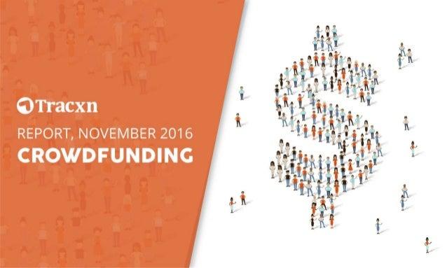 Crowdfunding Report – November 2016 Tracxn World's Largest Startup Research Platform 2