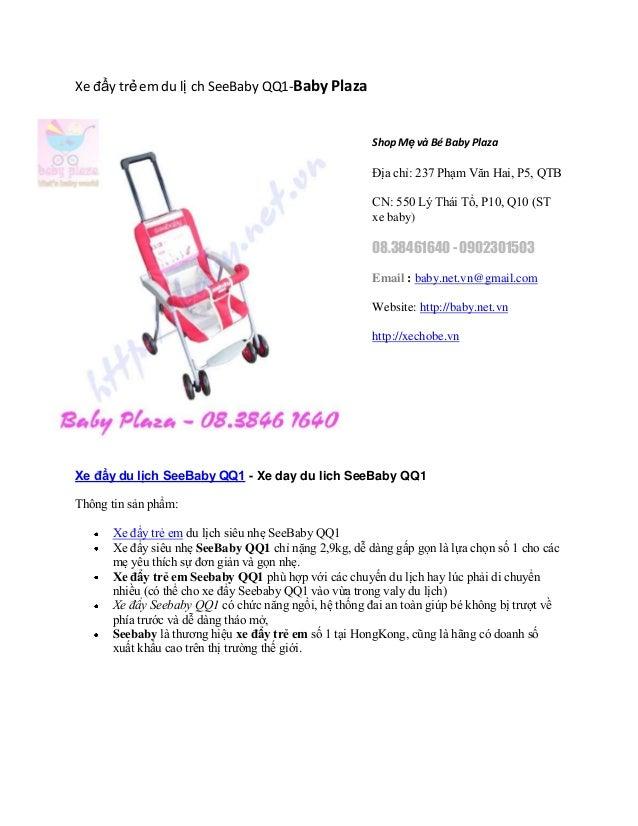 Xe đẩy trẻ em du lị ch SeeBaby QQ1-Baby PlazaShop Mẹ và Bé Baby PlazaĐịa chỉ: 237 Phạm Văn Hai, P5, QTBCN: 550 Lý Thái Tổ,...