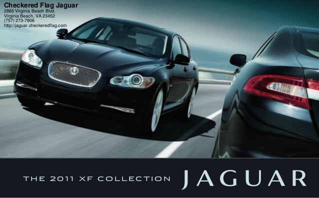 T H E 2 0 1 1 X F C O L L E C T I O N Checkered Flag Jaguar 2865 Virginia  Beach Blvd. Virginia Beach ...