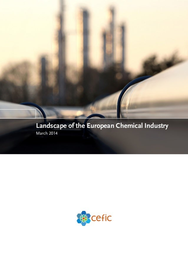 January 2014 Landscape of the European Chemical Industry March 2014