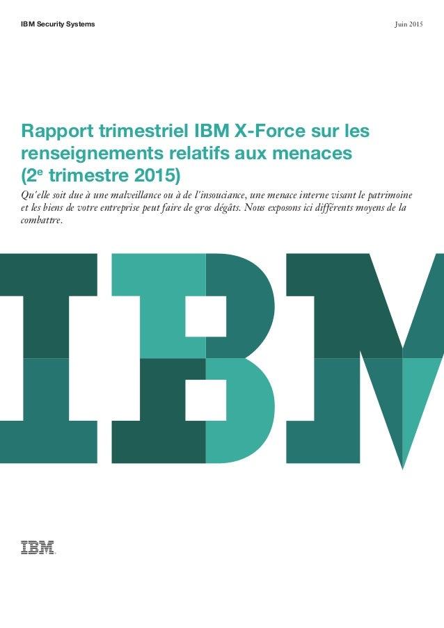 IBM Security Systems Juin 2015 Rapport trimestriel IBM X-Force sur les renseignements relatifs aux menaces (2e trimestre ...