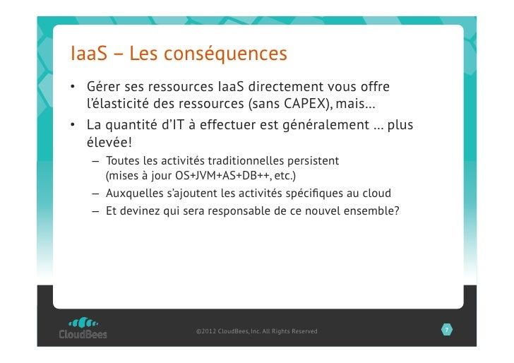 IaaS – Les conséquences• Gérer ses ressources IaaS directement vous offre   l'élasticité des ressources (sans CAPEX), mai...