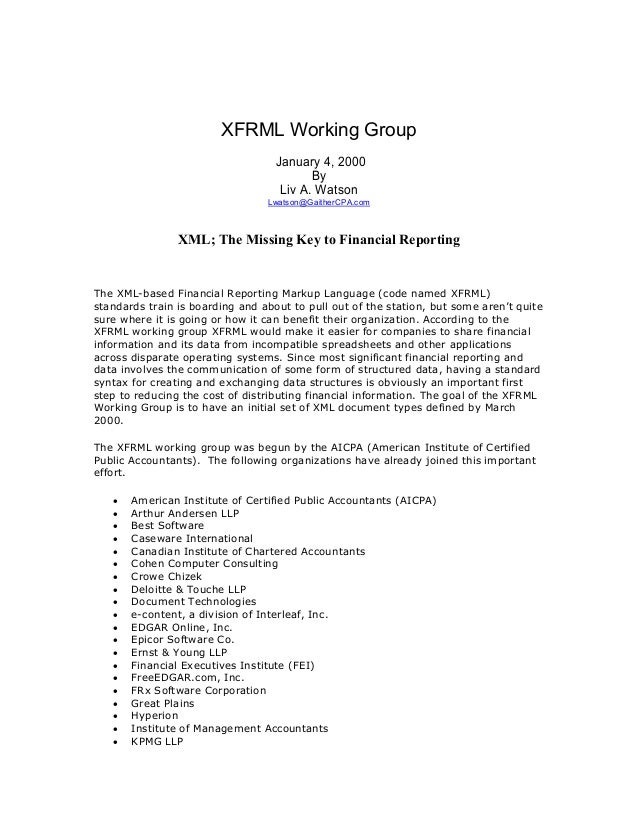 XFRML Working Group January 4, 2000 By Liv A. Watson Lwatson@GaitherCPA.com XML; The Missing Key to Financial Reporting Th...
