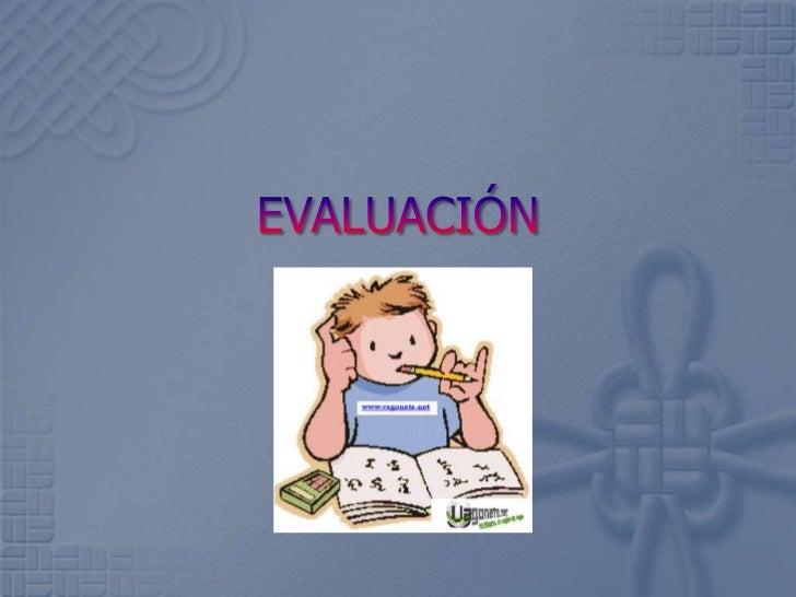 El docente                 El docente    Como se                                            debe tener un   La evaluaciónL...
