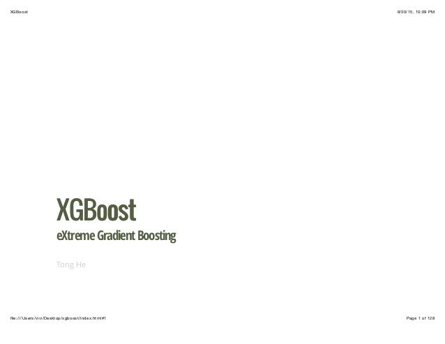 8/30/15, 10:09 PMXGBoost Page 1 of 128file:///Users/vivi/Desktop/xgboost/index.html#1 XGBoostXGBoost eXtremeGradientBoostin...