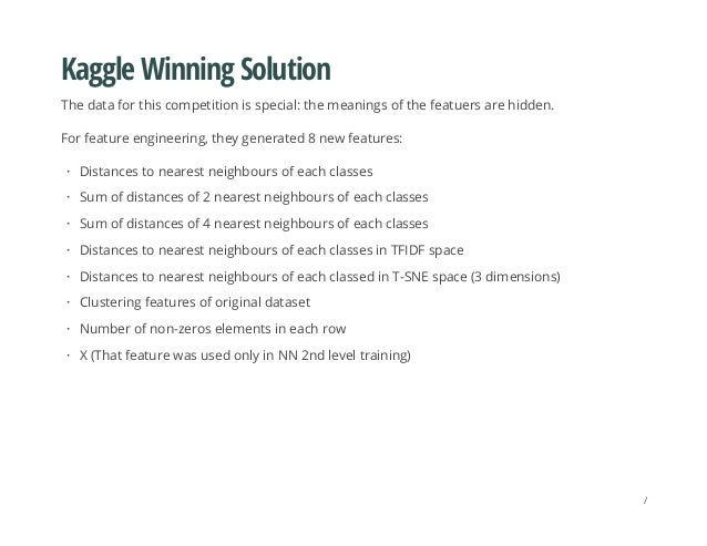 Kaggle Winning Solution The data for this competition is special: the meanings of the featuers are hidden. For feature eng...