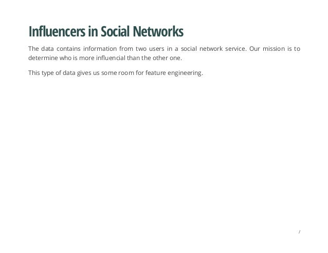 Influencers in Social Networks The data contains information from two users in a social network service. Our mission is to...